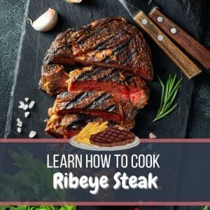 Cooking 101 - How to cook ribeye Steak